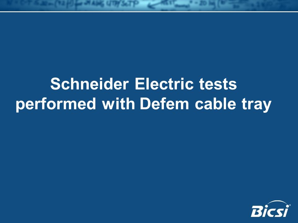 Schneider Electric tests performed with Defem cable tray