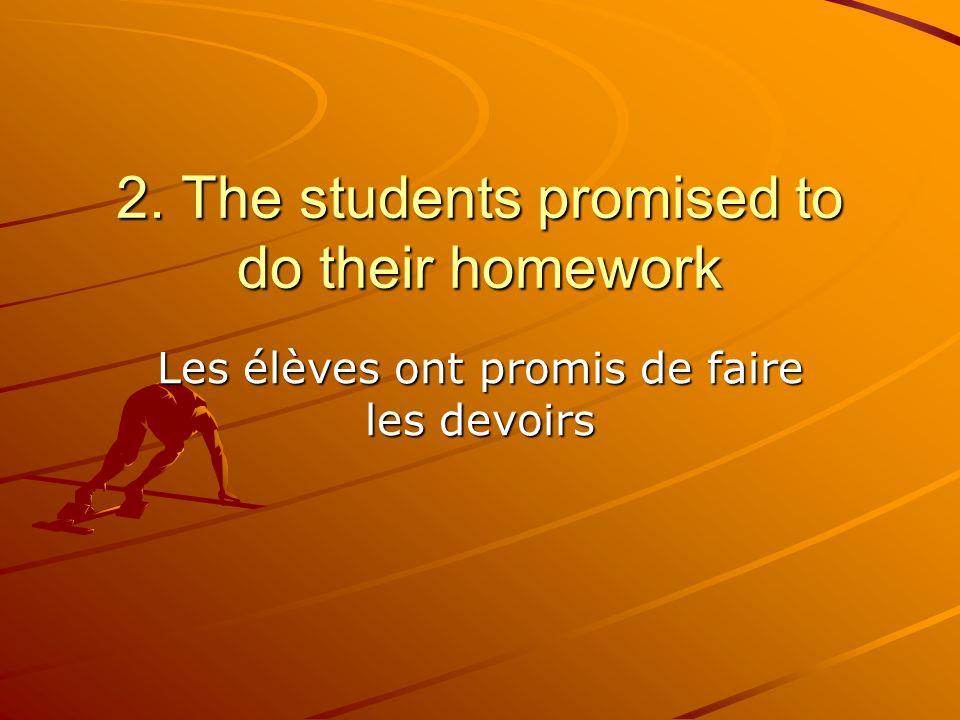 Les élèves ont promis de faire les devoirs