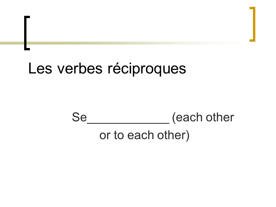 Se____________ (each other or to each other)