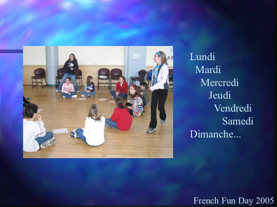 Lundi Mardi Mercredi Jeudi Vendredi Samedi Dimanche... French Fun Day 2005