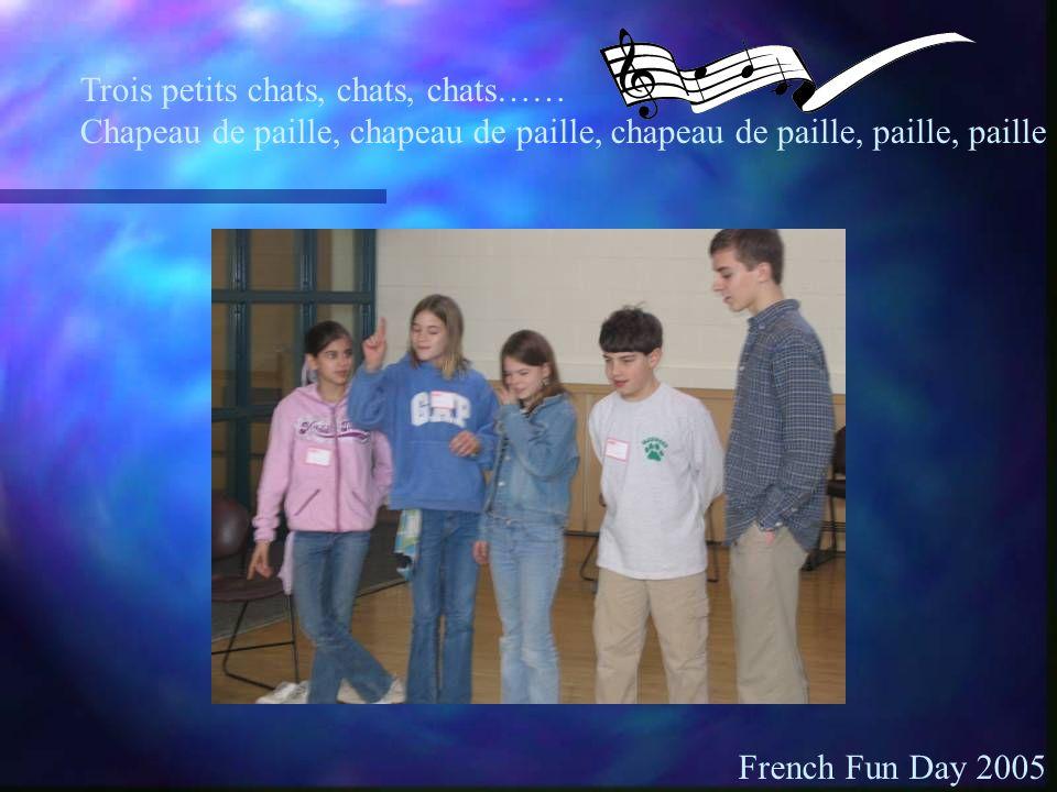 Trois petits chats, chats, chats…… Chapeau de paille, chapeau de paille, chapeau de paille, paille, paille French Fun Day 2005