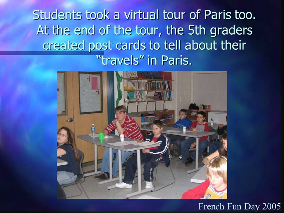 Students took a virtual tour of Paris too.
