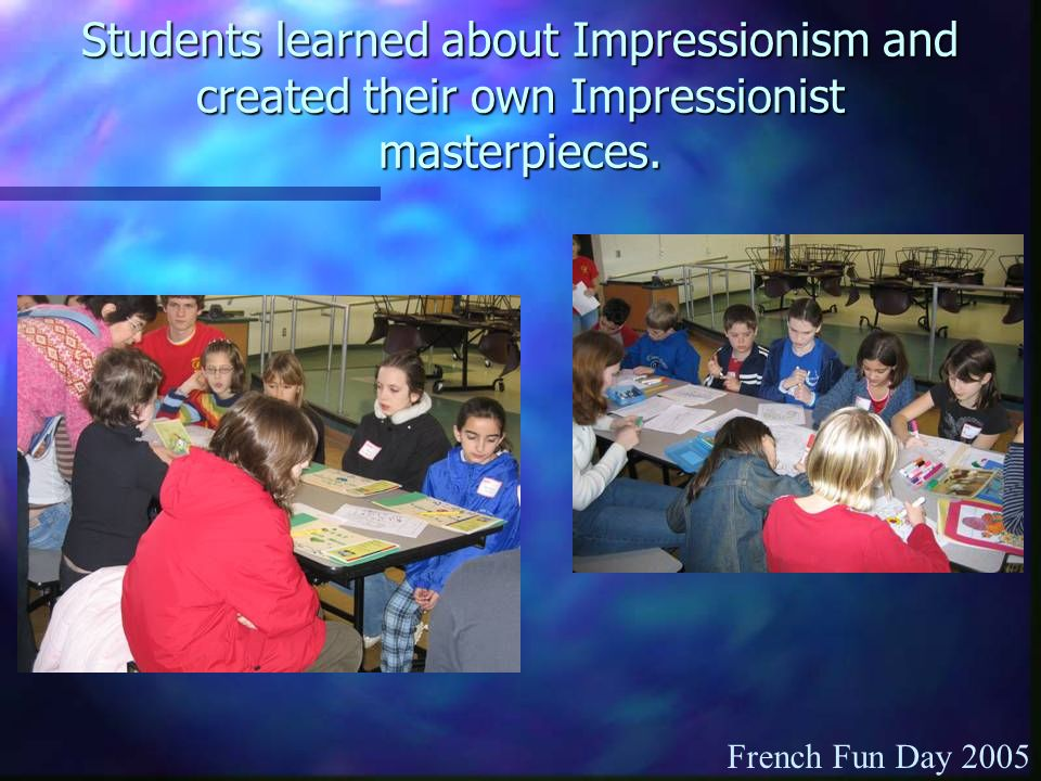 Students learned about Impressionism and created their own Impressionist masterpieces.