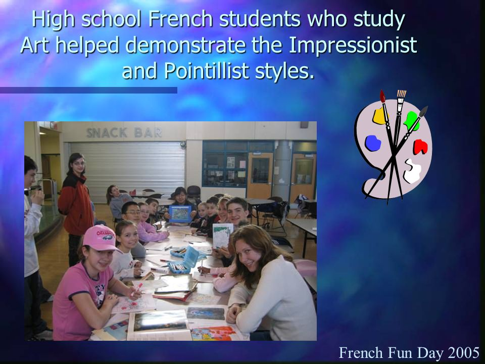 High school French students who study Art helped demonstrate the Impressionist and Pointillist styles.