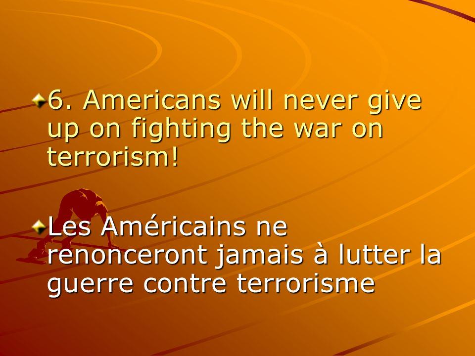 Les Américains ne renonceront jamais à lutter la guerre contre terrorisme