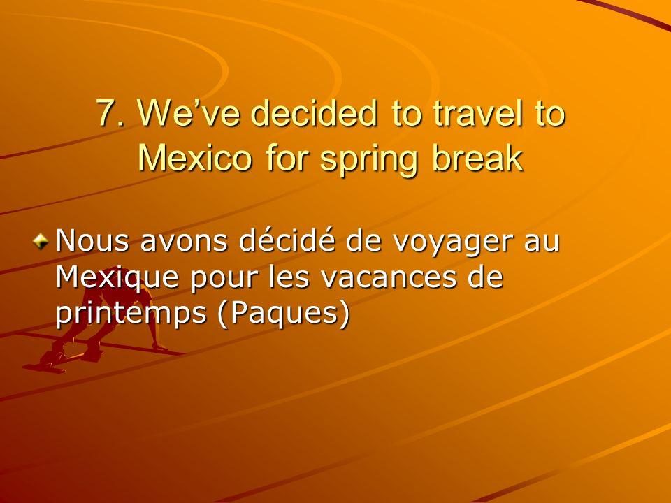 Nous avons décidé de voyager au Mexique pour les vacances de printemps (Paques)