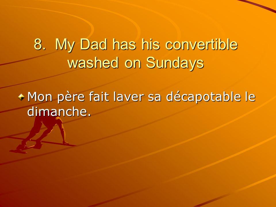 Mon père fait laver sa décapotable le dimanche.