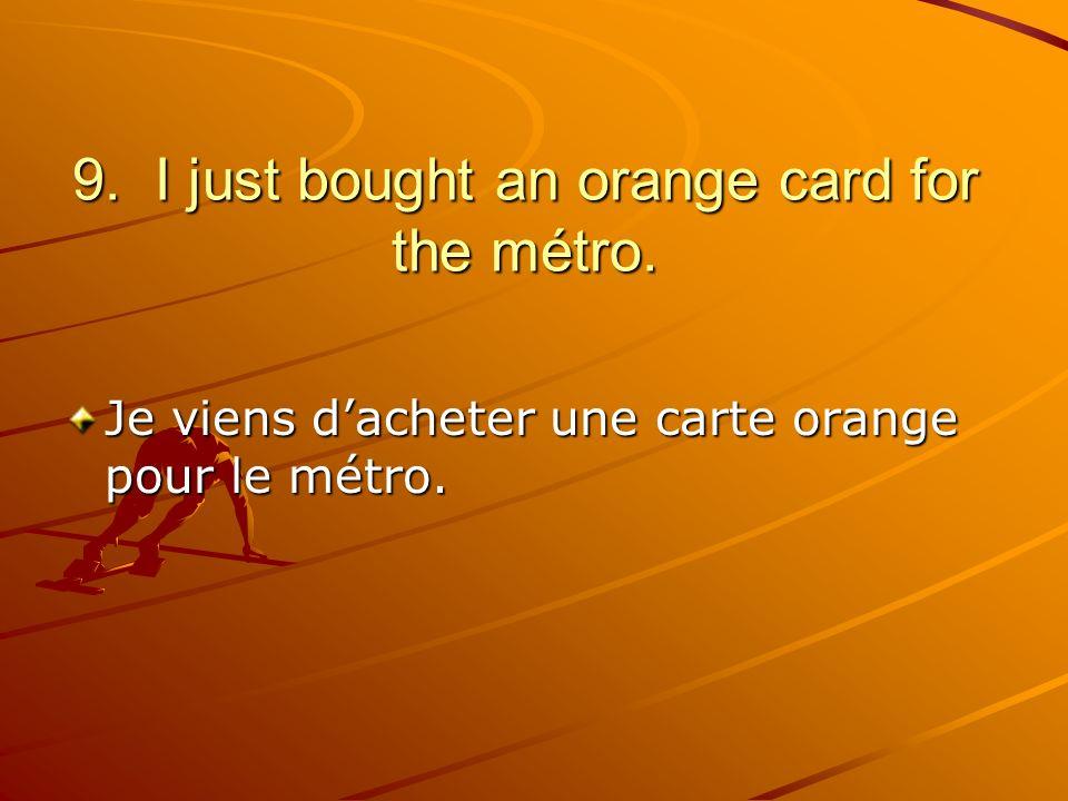 Je viens dacheter une carte orange pour le métro.