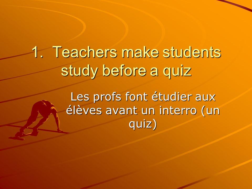 Les profs font étudier aux élèves avant un interro (un quiz)