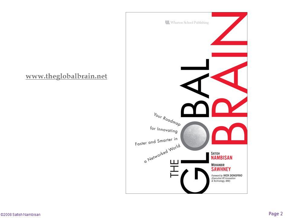 ©2008 Satish Nambisan Page 2 www.theglobalbrain.net