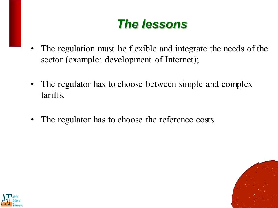 14 The lessons The regulation must be flexible and integrate the needs of the sector (example: development of Internet); The regulator has to choose between simple and complex tariffs.
