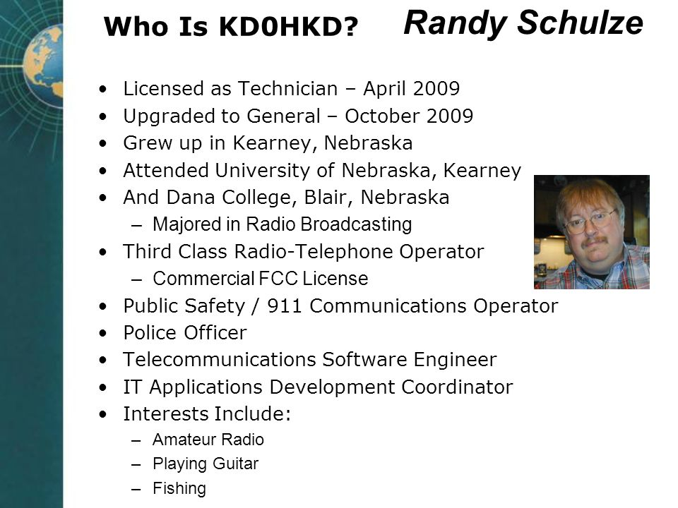 Who is KD0HKD? Active Member of the Raytown Amateur Radio Club, Raytown, Missouri