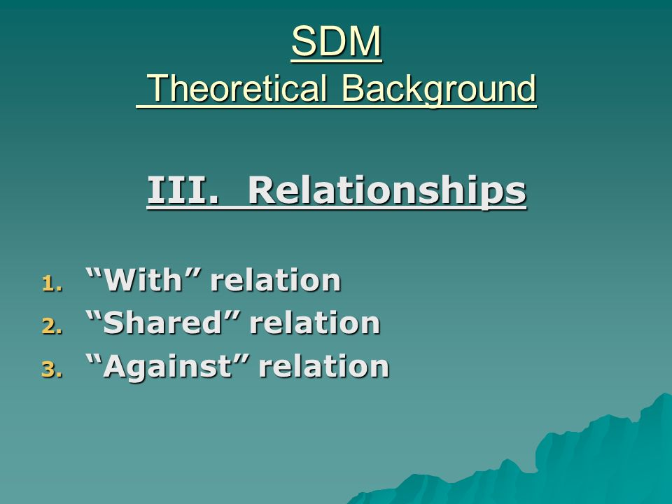SDM Theoretical Background III. Relationships 1. With relation 2.