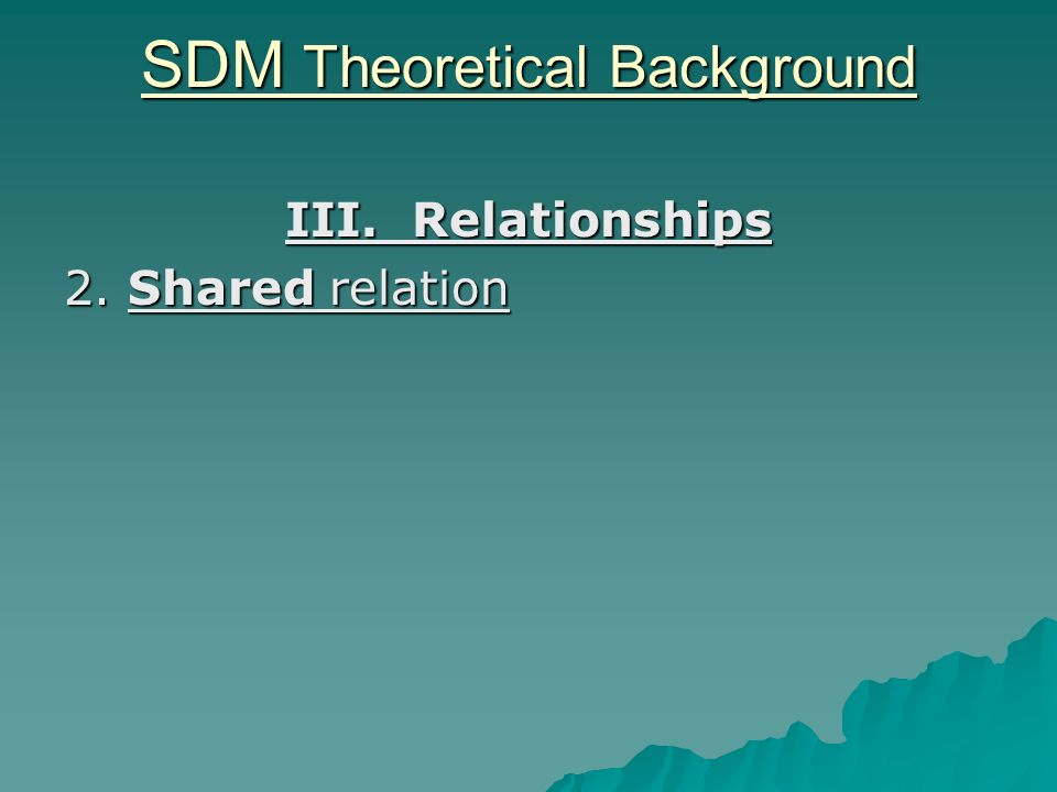 SDM Theoretical Background III. Relationships 2. Shared relation