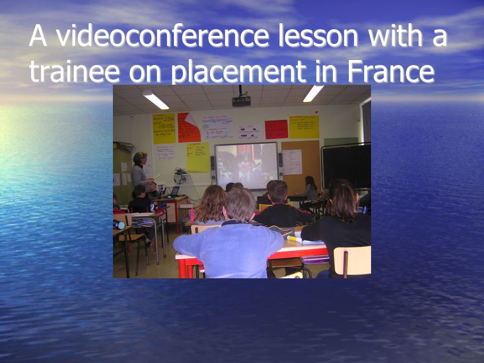A videoconference lesson with a trainee on placement in France
