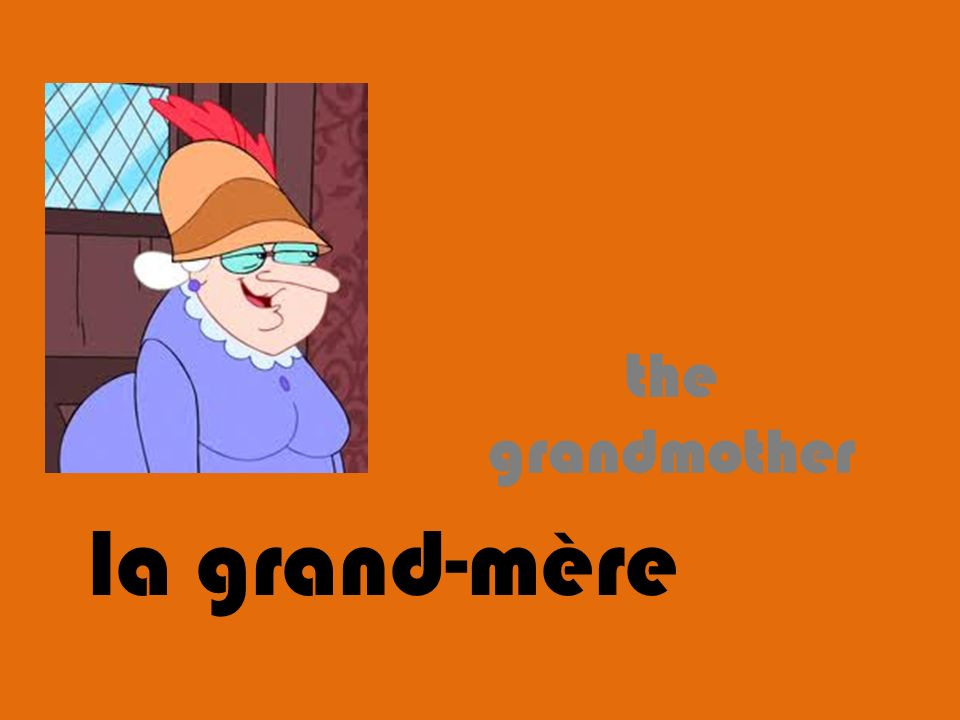la grand-mère the grandmother