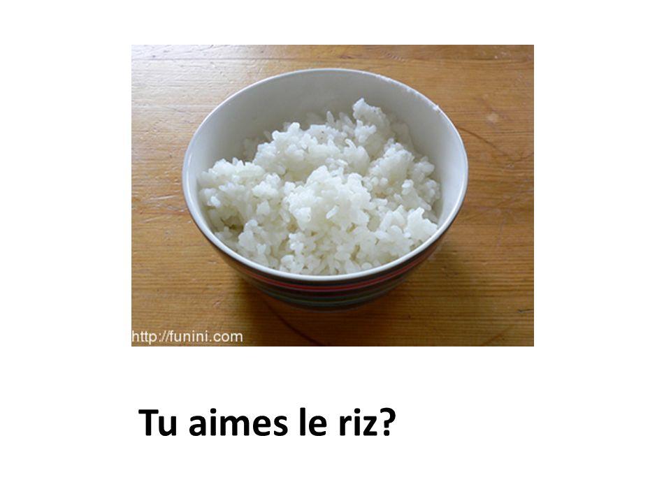 Tu aimes le riz
