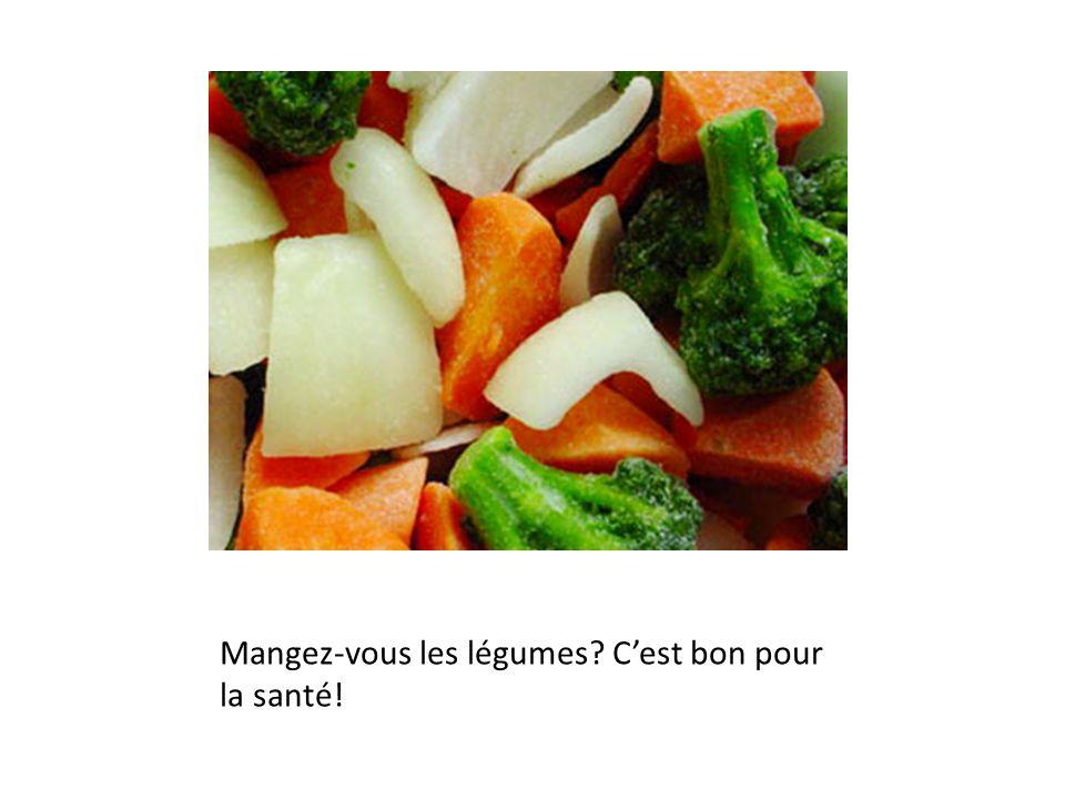 Mangez-vous les légumes Cest bon pour la santé!