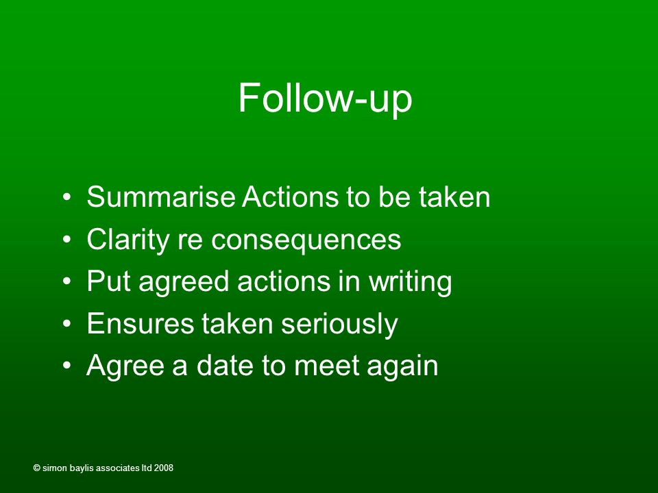 © simon baylis associates ltd 2008 Action planning Agree action(s) Specific Measurable Realistic