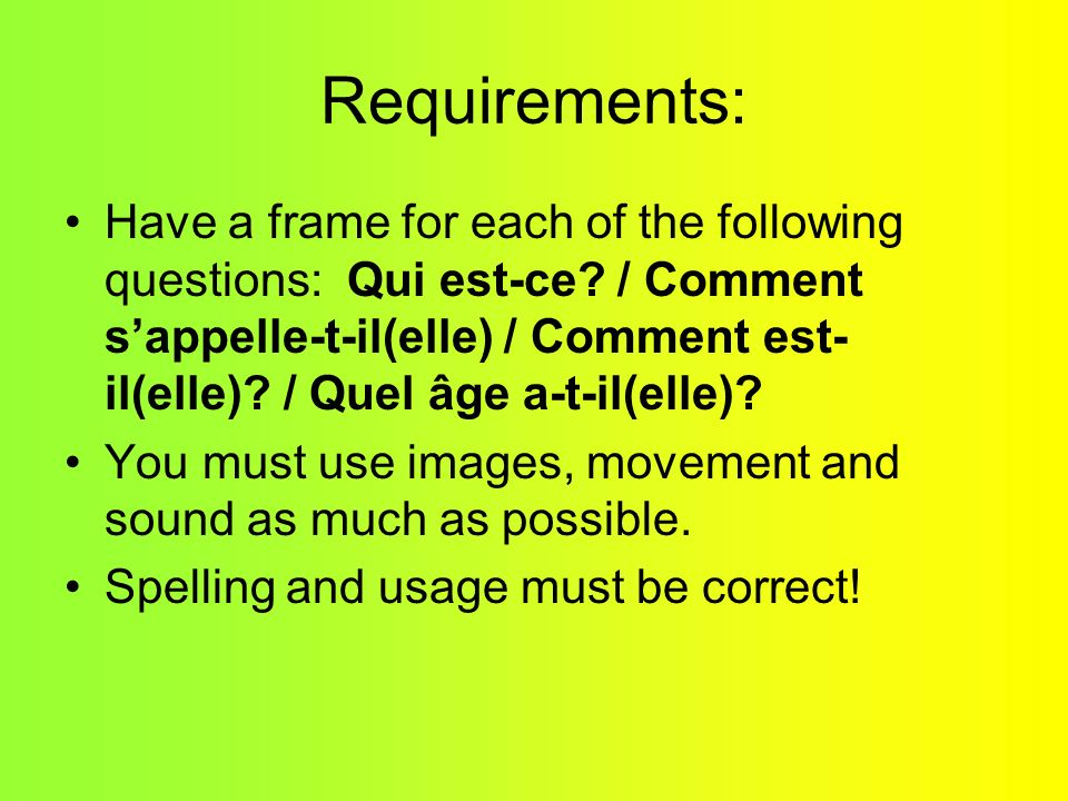 Requirements: Have a frame for each of the following questions: Qui est-ce.