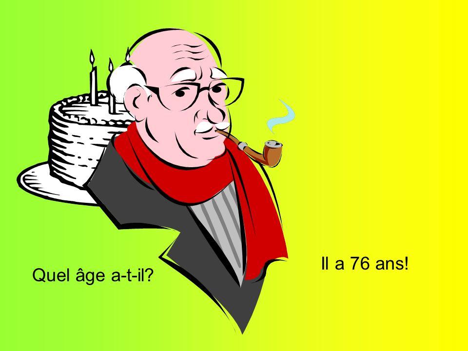 Quel âge a-t-il Il a 76 ans!