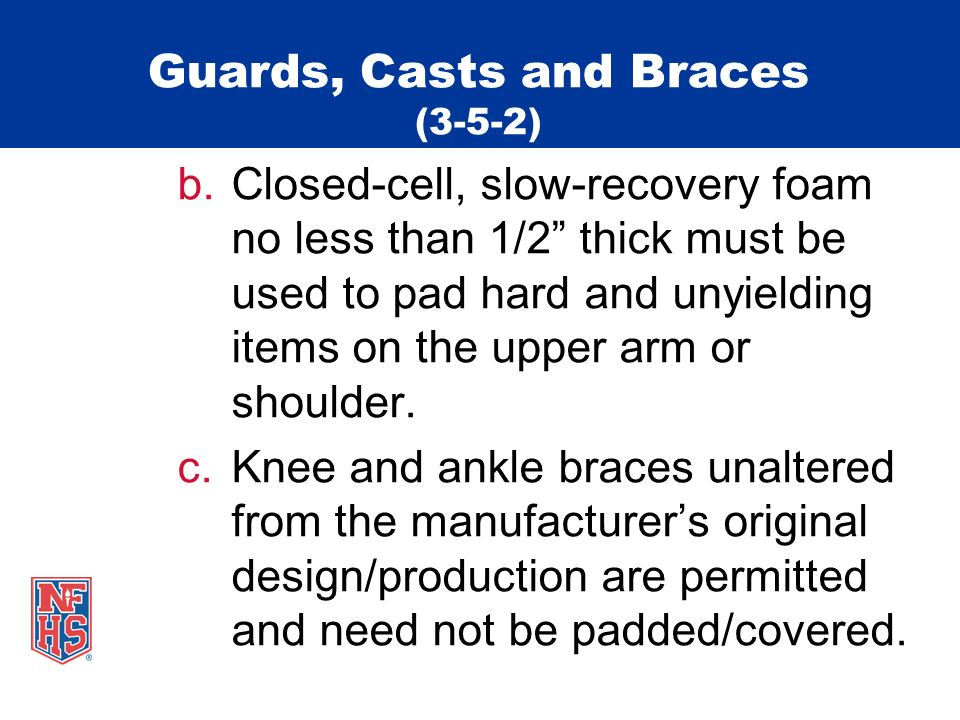 Guards, Casts and Braces (3-5-2) d.A protective face mask made of hard material may be worn, but must be molded to the face with no protrusions.