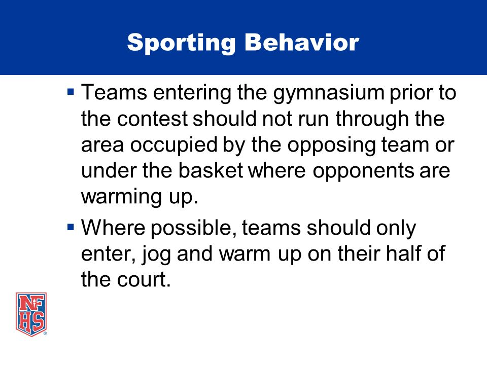 Sporting Behavior Gatherings intended to motivate a team after the warm-up period, during or following introductions and post-game celebrations should be performed in the area directly in front of the team bench.