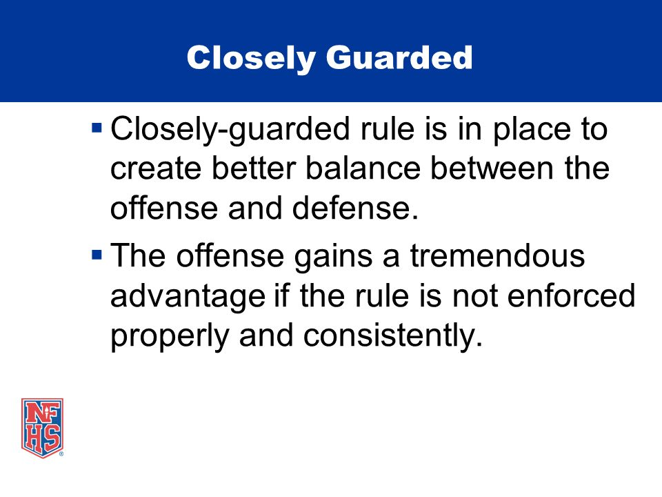 Closely Guarded The rule basics: Player is in control in his/her teams frontcourt.