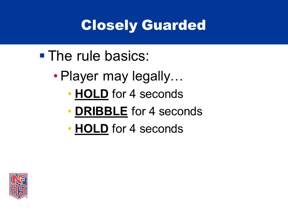 Closely Guarded Measuring 6 feet: Officials must have clear image of the guarding distance necessary.