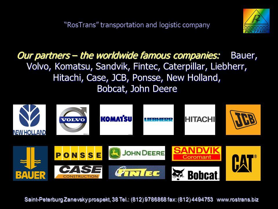 Our partners – the worldwide famous companies: Bauer, Volvo, Komatsu, Sandvik, Fintec, Caterpillar, Liebherr, Hitachi, Case, JCB, Ponsse, New Holland,