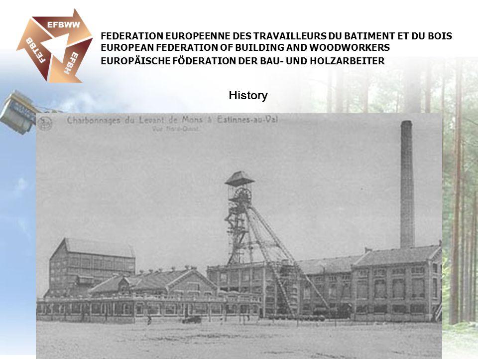FEDERATION EUROPEENNE DES TRAVAILLEURS DU BATIMENT ET DU BOIS EUROPEAN FEDERATION OF BUILDING AND WOODWORKERS EUROPÄISCHE FÖDERATION DER BAU- UND HOLZARBEITER History