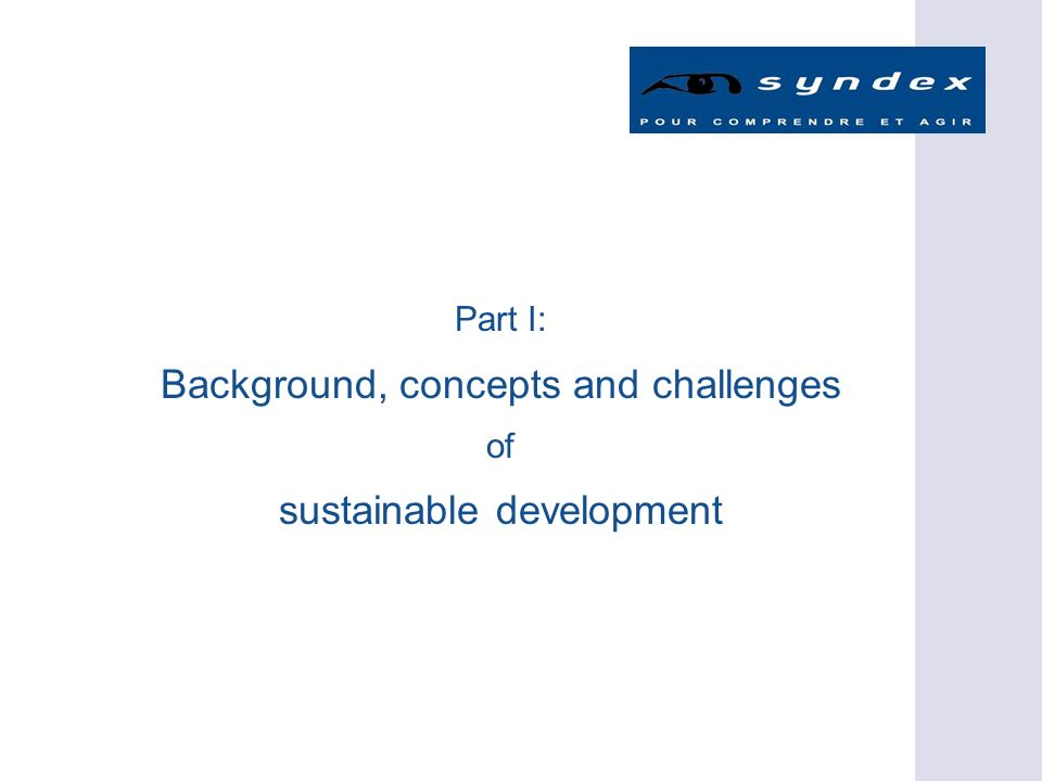 Part I: Background, concepts and challenges of sustainable development