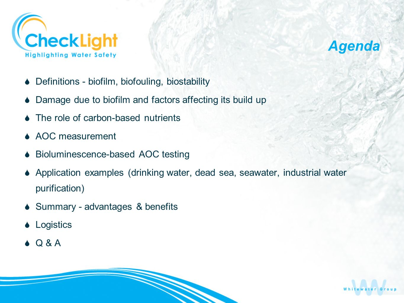 Agenda Definitions - biofilm, biofouling, biostability Damage due to biofilm and factors affecting its build up The role of carbon-based nutrients AOC