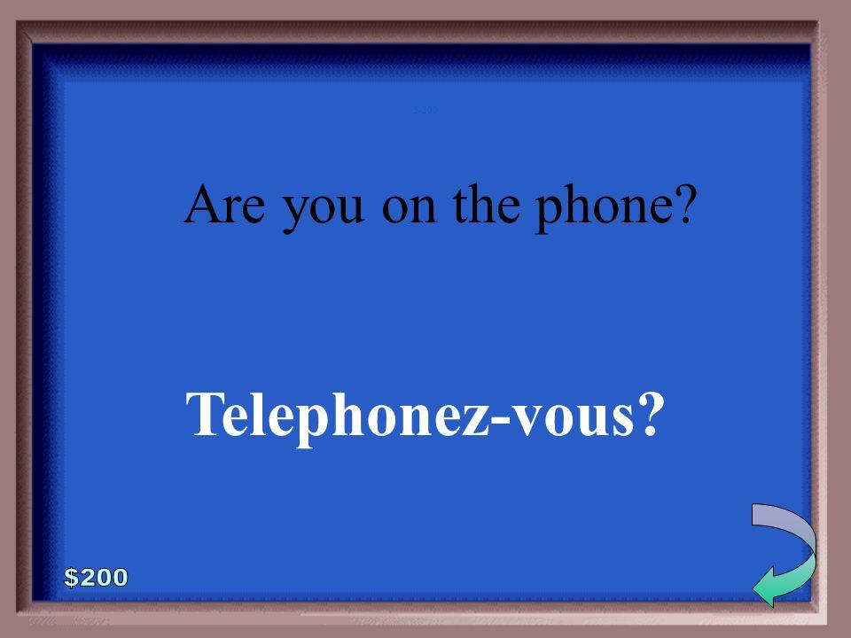 5-100 1 - 100 Do you speak French Parlez-vous français?