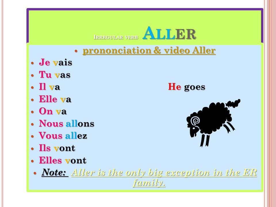 I RREGULAR VERB A LLER prononciation & video Aller prononciation & video Aller prononciation & video Aller prononciation & video Aller Je vais Je vais