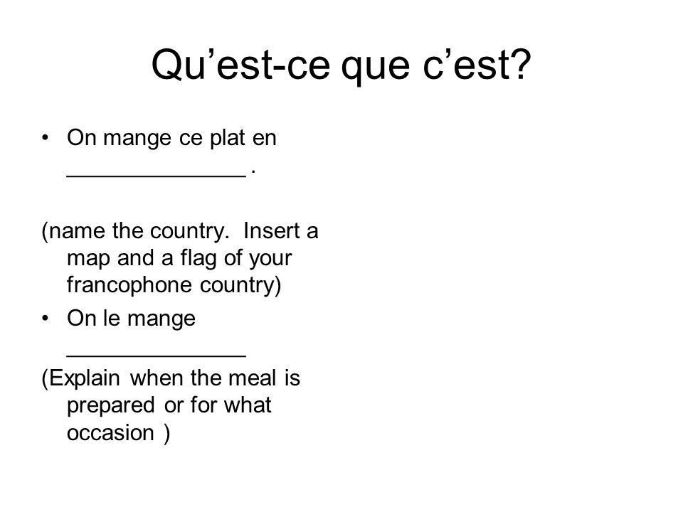 Quest-ce que cest. On mange ce plat en ______________.