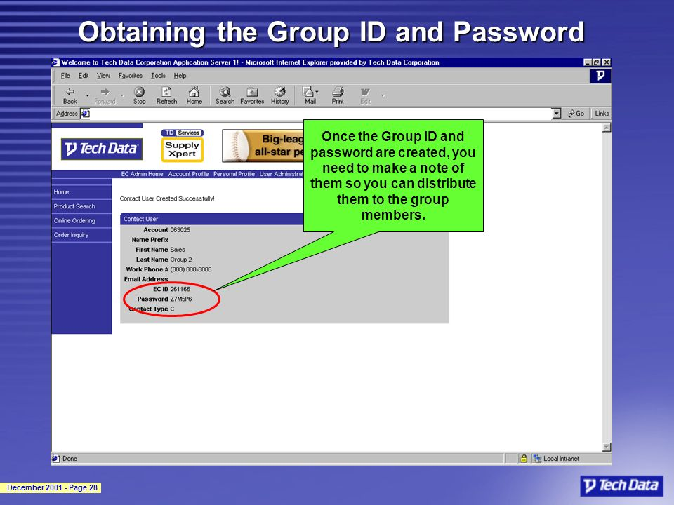 December 2001 - Page 28 Obtaining the Group ID and Password Once the Group ID and password are created, you need to make a note of them so you can dis