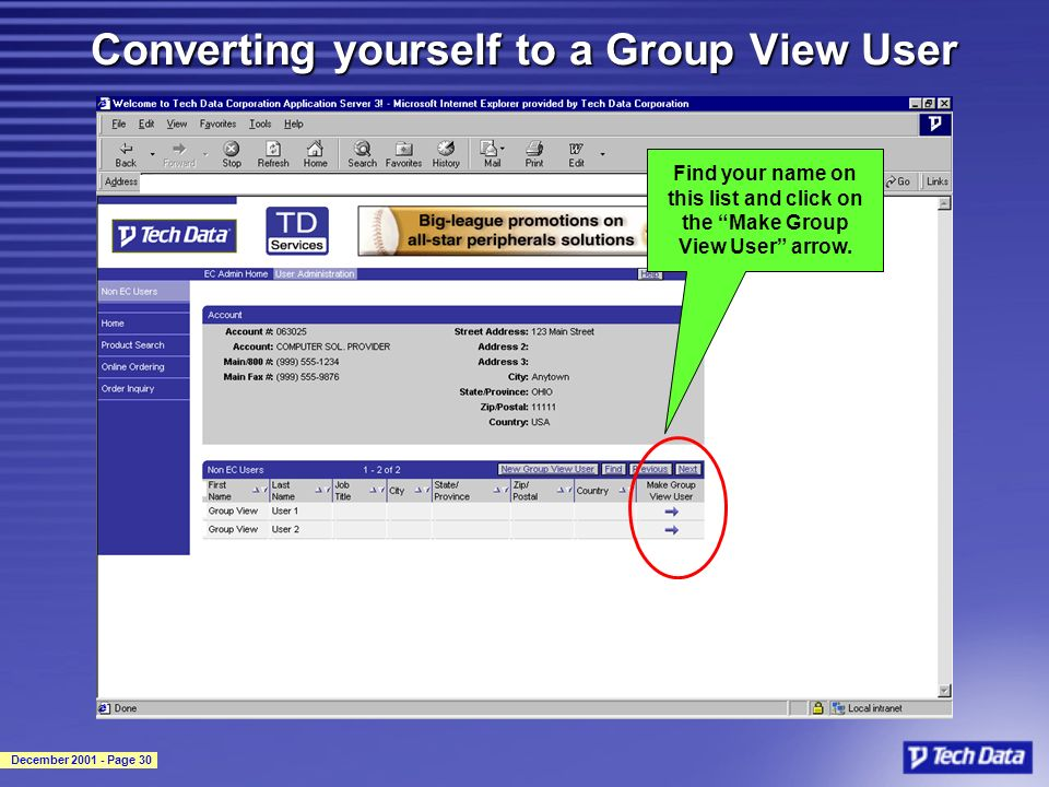 December 2001 - Page 30 Converting yourself to a Group View User Find your name on this list and click on the Make Group View User arrow.
