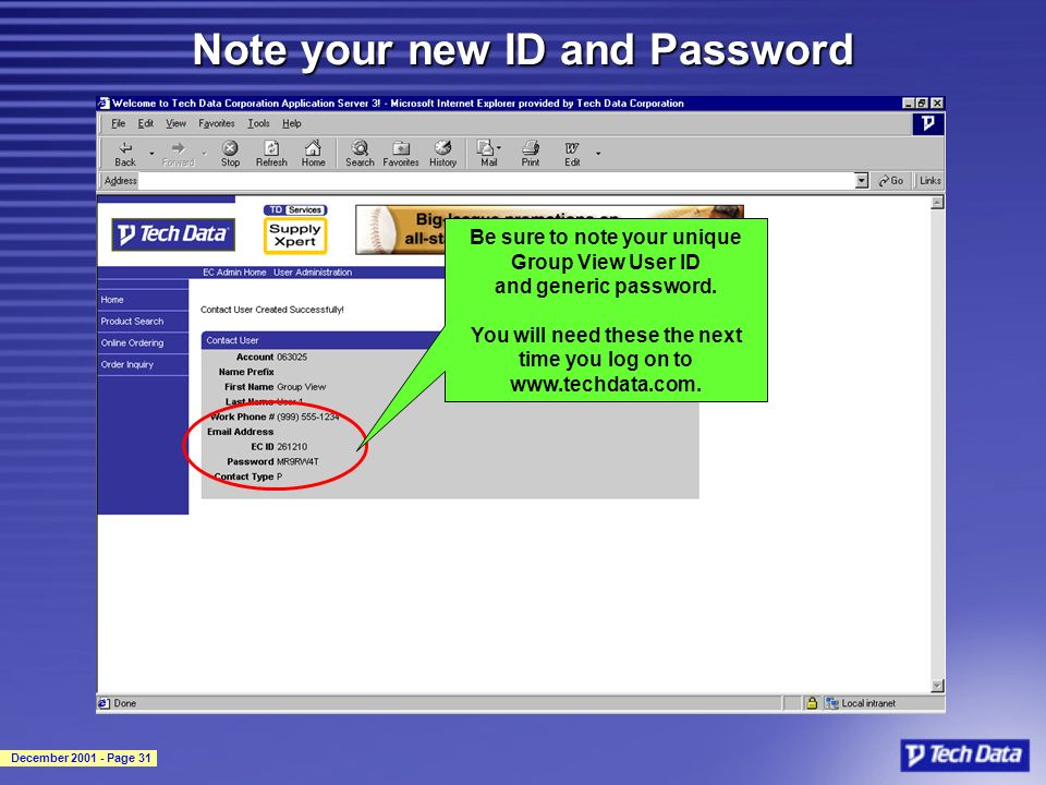 December 2001 - Page 31 Note your new ID and Password Be sure to note your unique Group View User ID and generic password. You will need these the nex