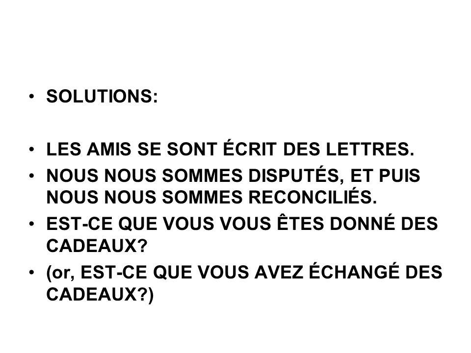 SOLUTIONS: LES AMIS SE SONT ÉCRIT DES LETTRES.