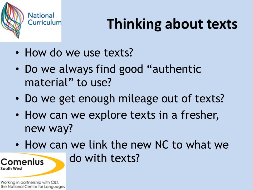Thinking about texts How do we use texts.Do we always find good authentic material to use.