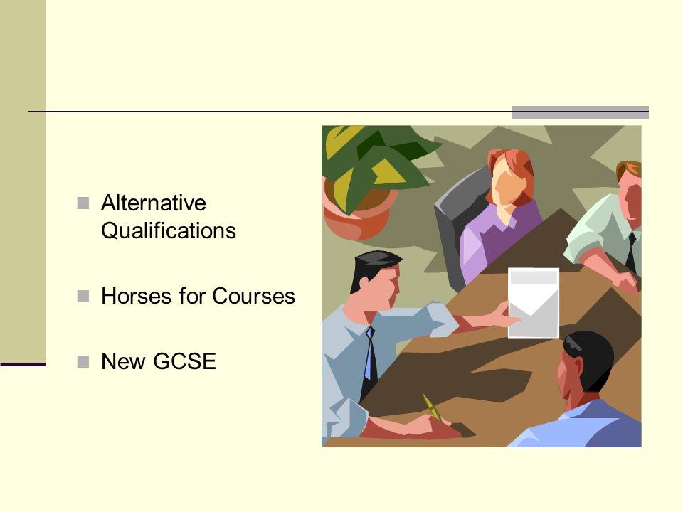 Alternative Qualifications Horses for Courses New GCSE