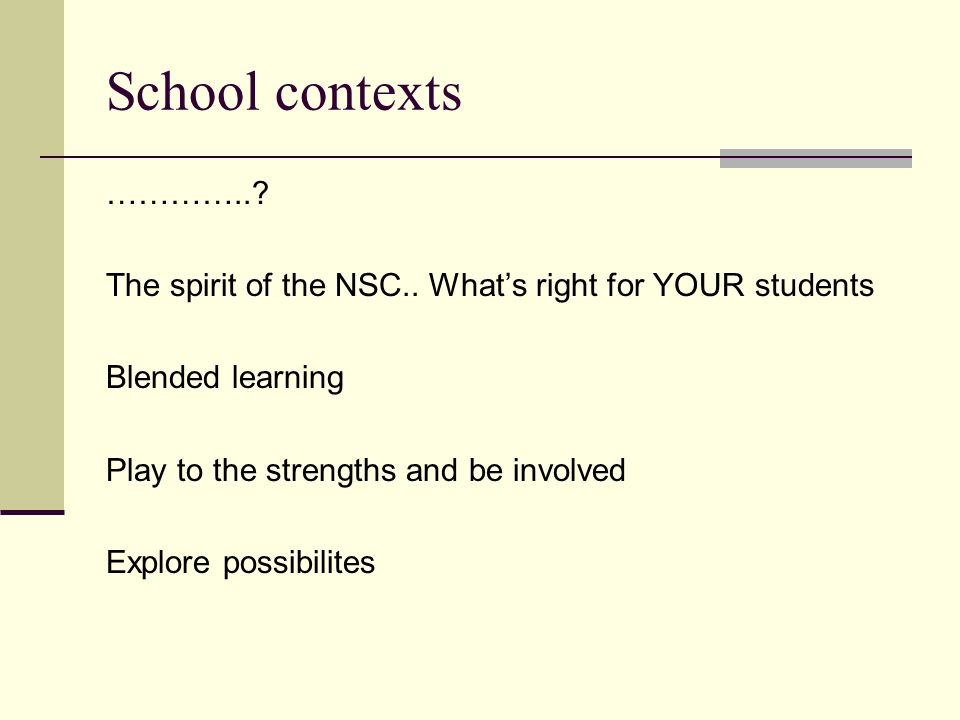 School contexts …………... The spirit of the NSC..