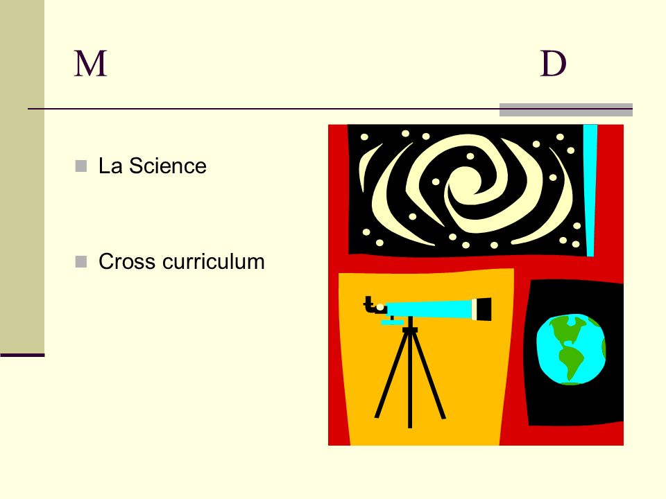MDMD La Science Cross curriculum