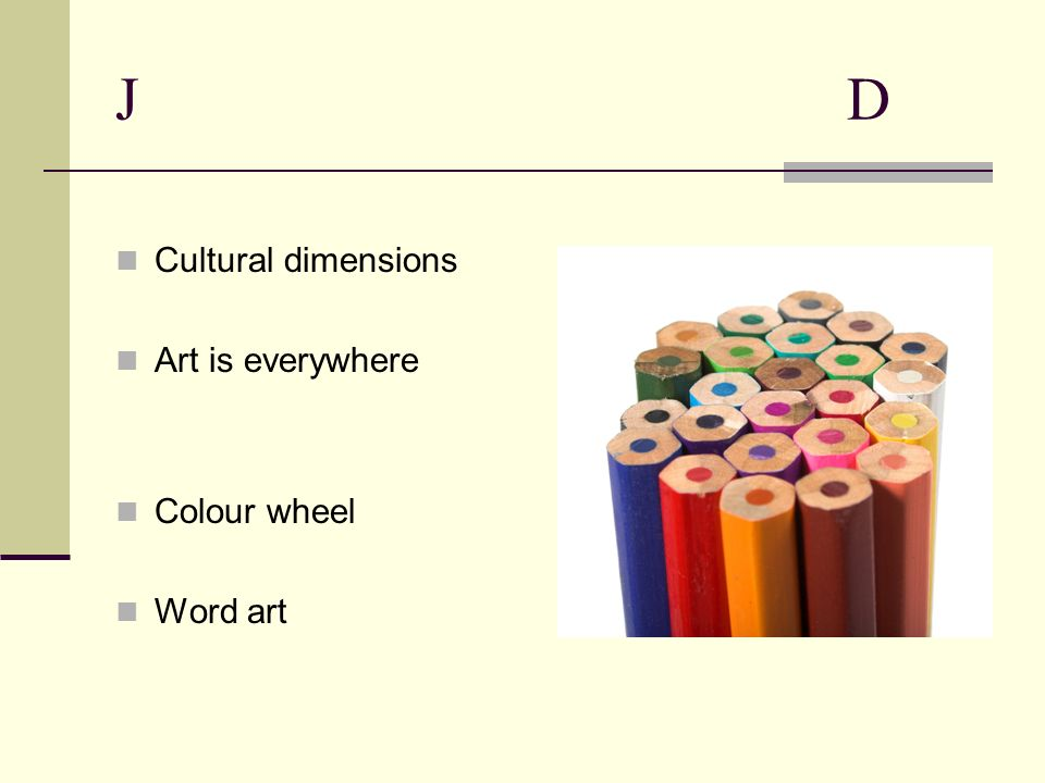 JDJD Cultural dimensions Art is everywhere Colour wheel Word art