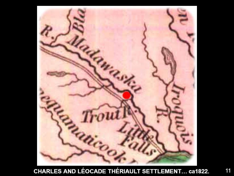 CHARLES AND LÉOCADE THÉRIAULT SETTLEMENT… ca1822. 11