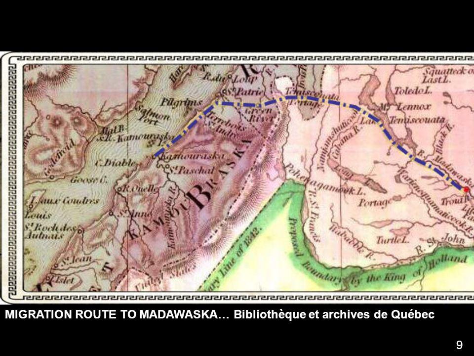 MIGRATION ROUTE TO MADAWASKA… Bibliothèque et archives de Québec 9