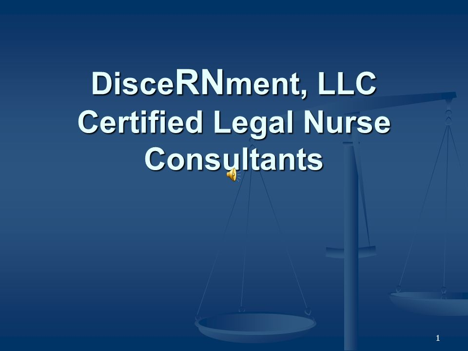 1 Disce RN ment, LLC Certified Legal Nurse Consultants