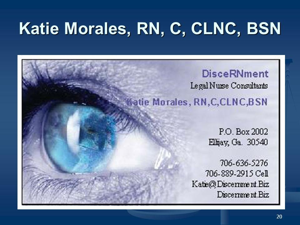 20 Katie Morales, RN, C, CLNC, BSN