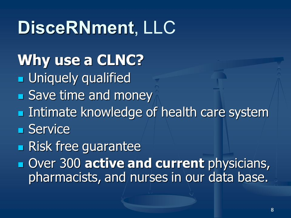 8 DisceRNment DisceRNment, LLC Why use a CLNC.